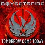 CD-cover: Boy Sets Fire – Tomorrow Come Today
