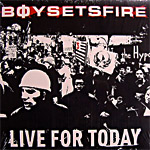 CD-cover: Boy Sets Fire – Live for Today