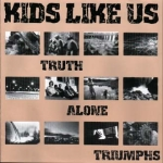 CD-cover: Kids Like Us – Truth Alone Triumphs