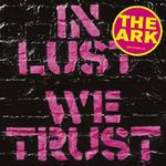 CD-cover: The Ark – In Lust We Trust