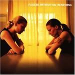 CD-cover: Placebo – Without You I'm Nothing