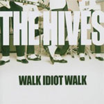 CD-cover: The Hives – Walk Idiot Walk