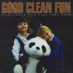 CD-cover: Good Clean Fun – Positively Positive 1997–2002