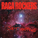 Raga Rockers – Shit Happens